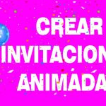 Crear Video Invitaciones Animadas GRATIS